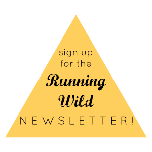 sign up for the Running Wild Newsletter
